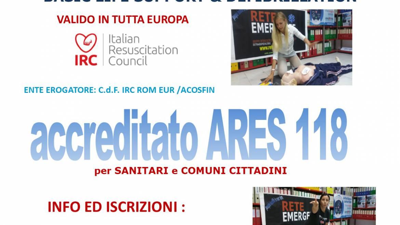 SABATO 16 FEBBRAIO 2019 a Roma Corso di BLS-D (Basic Life Support & Defibrillation) Certificato I.R.C. e Accreditato ARES 118