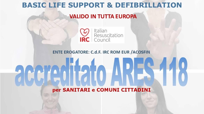 SABATO 27 APRILE 2019 a Roma Corso di BLS-D (Basic Life Support & Defibrillation) Certificato I.R.C. e Accreditato ARES 118