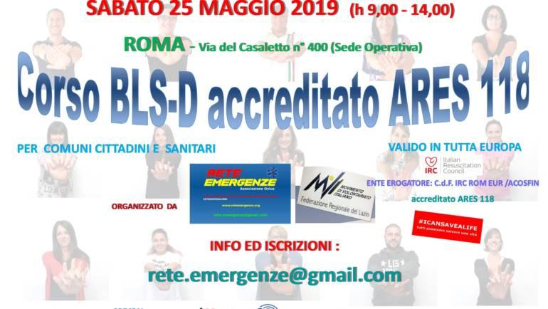 SABATO 25 MAGGIO 2019 a Roma  Corso di BLS-D (Basic Life Support & Defibrillation) Certificato I.R.C. e Accreditato ARES 118