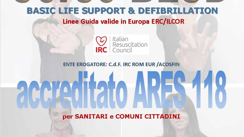 SABATO 7 SETTEMBRE 2019 a Roma  Corso di BLS-D (Basic Life Support & Defibrillation) Certificato I.R.C. e Accreditato ARES 118