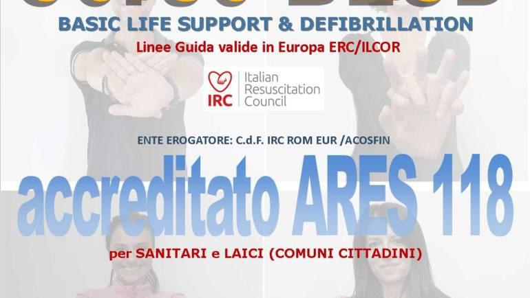 SABATO 12 OTTOBRE 2019 a Roma  Corso di BLS-D (Basic Life Support & Defibrillation) Certificato I.R.C. e Accreditato ARES 118
