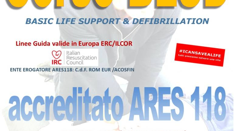 SABATO 14 DICEMBRE 2019 a Roma  Corso di BLS-D (Basic Life Support & Defibrillation) Certificato I.R.C. e Accreditato ARES 118