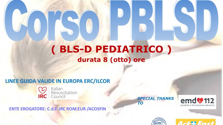 DOMENICA 15 DICEMBRE 2019 a Roma     Corso di PBLS-D (Pediatric Basic Life Support & Defibrillation) Certificato I.R.C. e Accreditato ARES 118